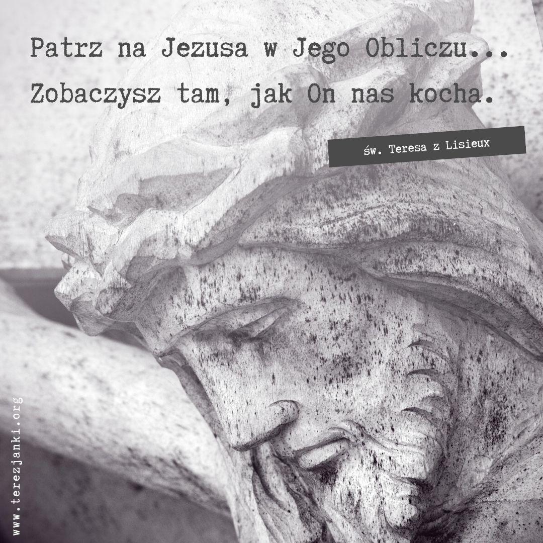 Teresa_Patrz na Jezusa w Jego Obliczu